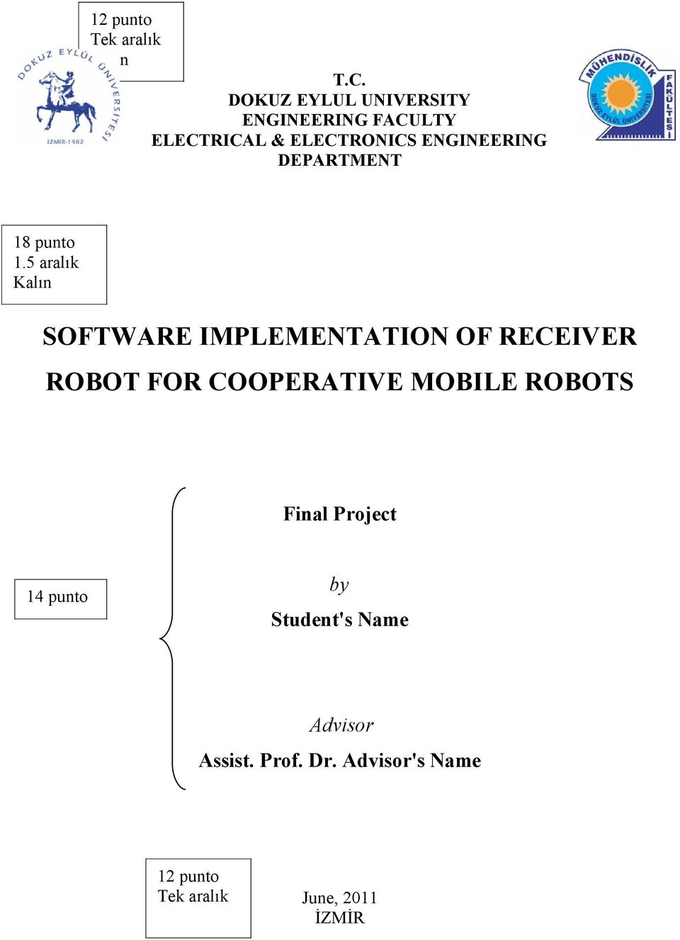DEPARTMENT 18 punto Kalın SOFTWARE IMPLEMENTATION OF RECEIVER ROBOT FOR