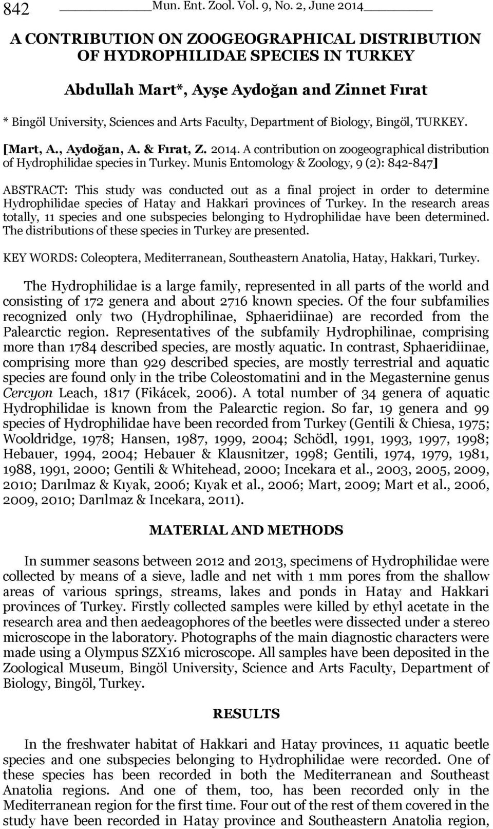 of Biology, Bingöl, TURKEY. [Mart, A., Aydoğan, A. & Fırat, Z. 2014. A contribution on zoogeographical distribution of Hydrophilidae species in Turkey.