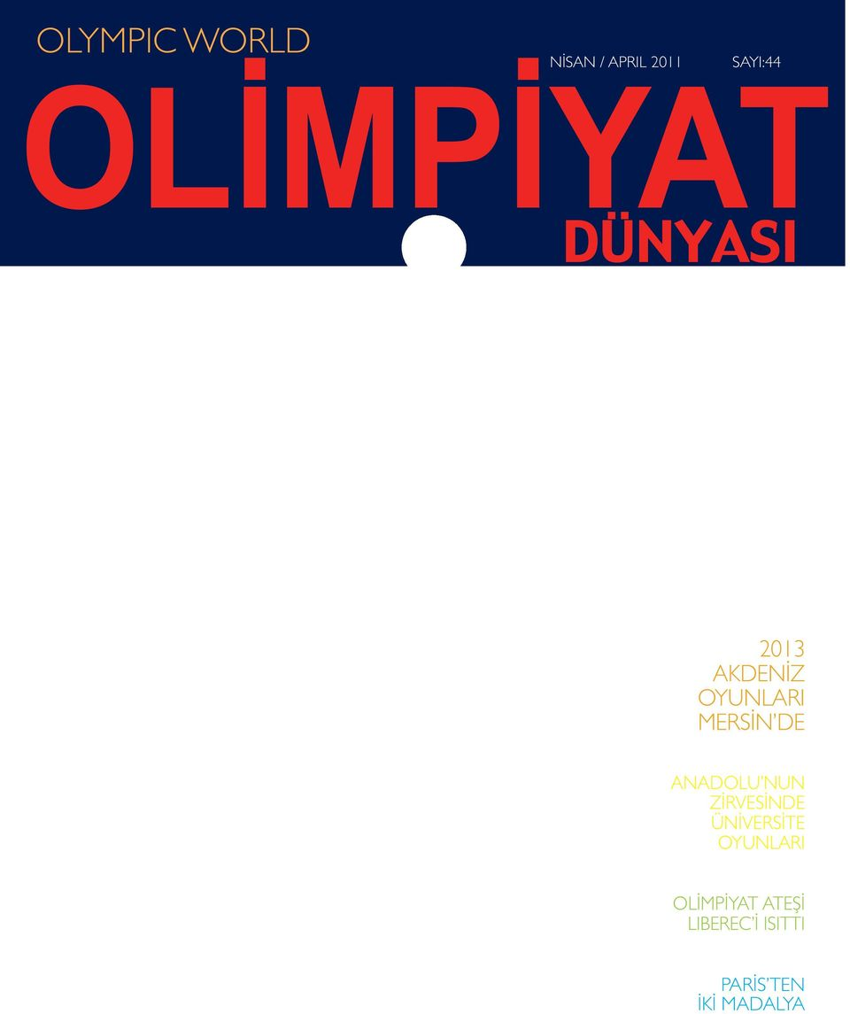 ÜNİVERSİTE OYUNLARI UNIVERSITY GAMES AT THE SUMMIT OF ANATOLIA OLİMPİYAT ATEŞİ