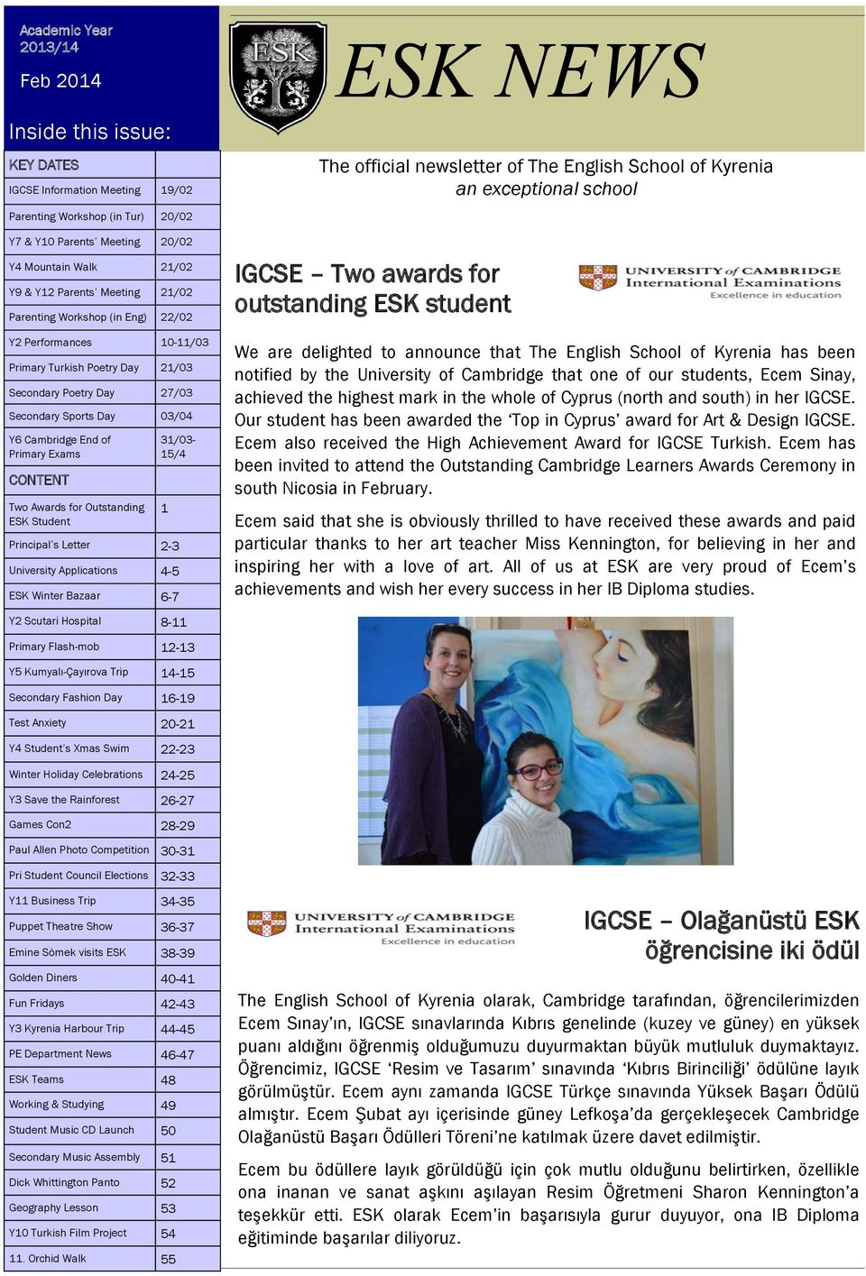 CONTENT Two Awards for Outstanding ESK Student 31/03-15/4 Principal s Letter 2-3 University Applications 4-5 ESK Winter Bazaar 6-7 1 ESK NEWS The official newsletter of The English School of Kyrenia