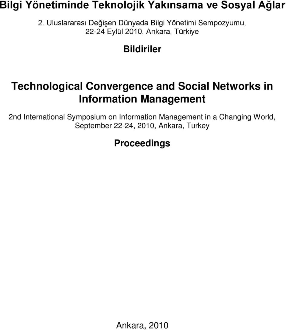 Bildiriler Technological Convergence and Social Networks in Information Management 2nd