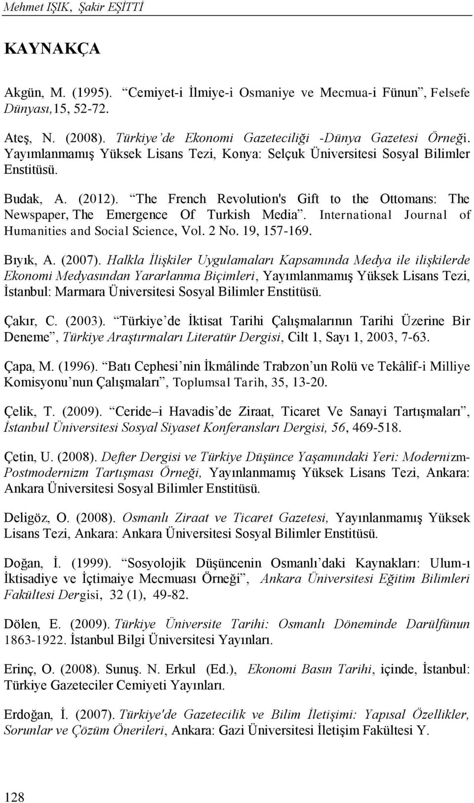 International Journal of Humanities and Social Science, Vol. 2 No. 19, 157-169. Bıyık, A. (2007).