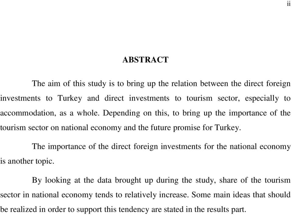 Depending on this, to bring up the importance of the tourism sector on national economy and the future promise for Turkey.