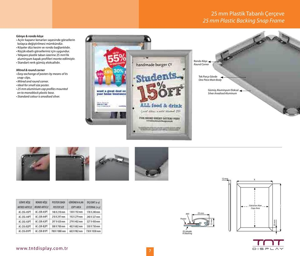 Standart renk gümüş eloksallıdır. Mitred & round corner Easy exchange of posters by means of its snap-clips. Mitred and round corner. Ideal for small size poster.