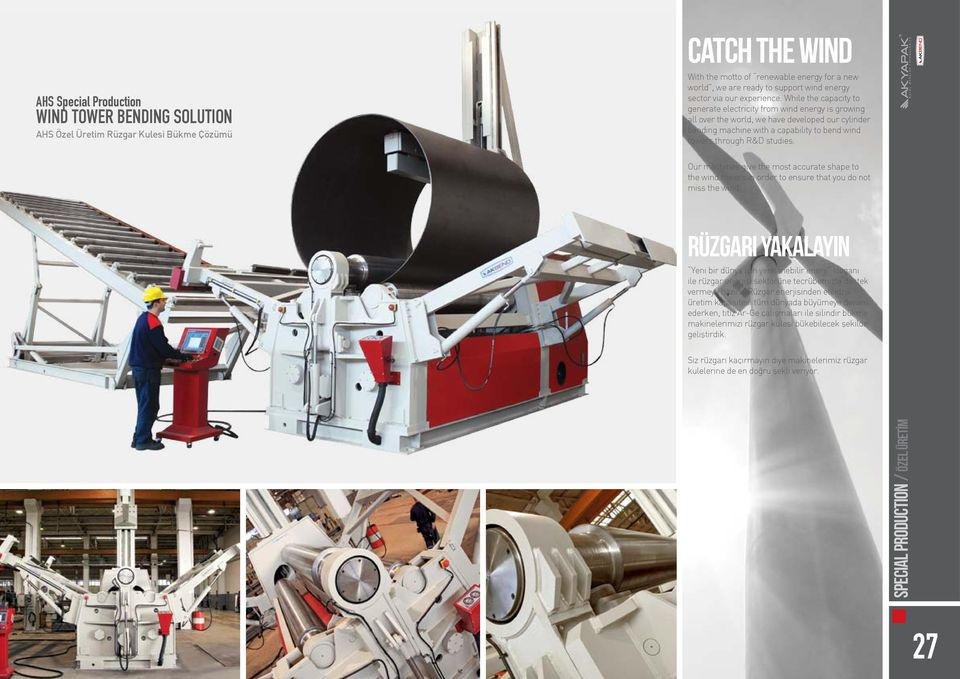 While the capacity to generate electricity from wind energy is growing all over the world, we have developed our cylinder bending machine with a capability to bend wind towers through R&D studies.