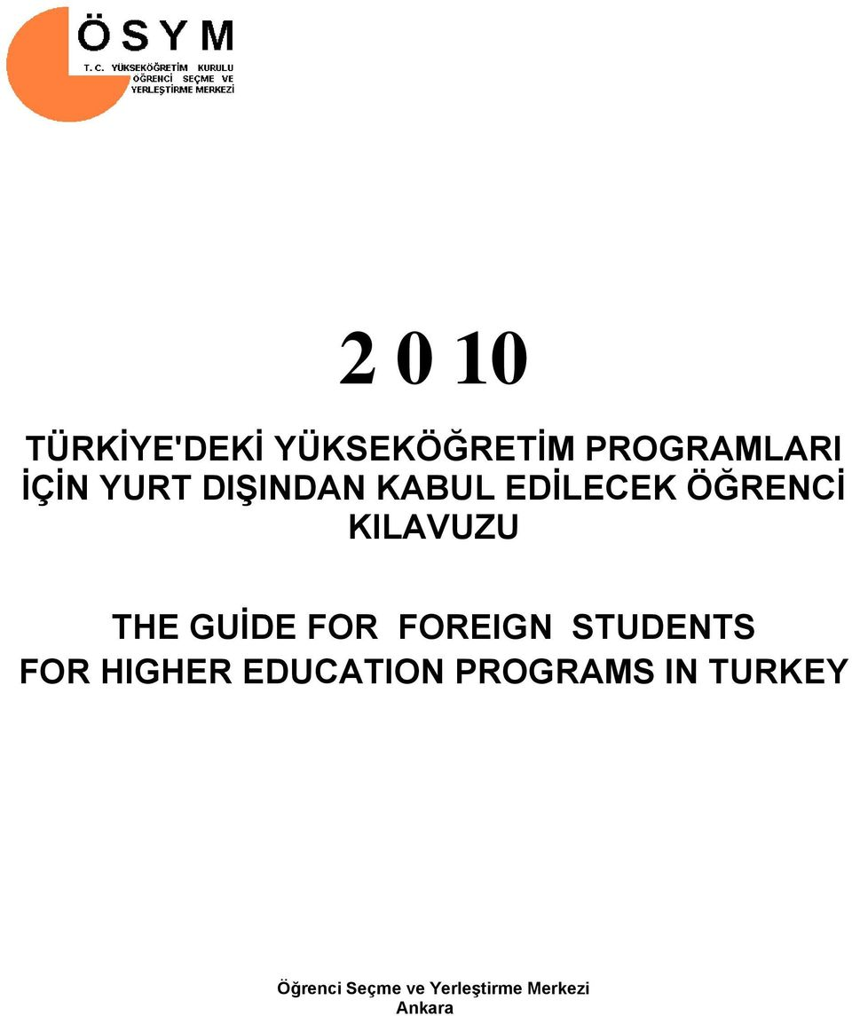 GUİDE FOR FOREIGN STUDENTS FOR HIGHER EDUCATION