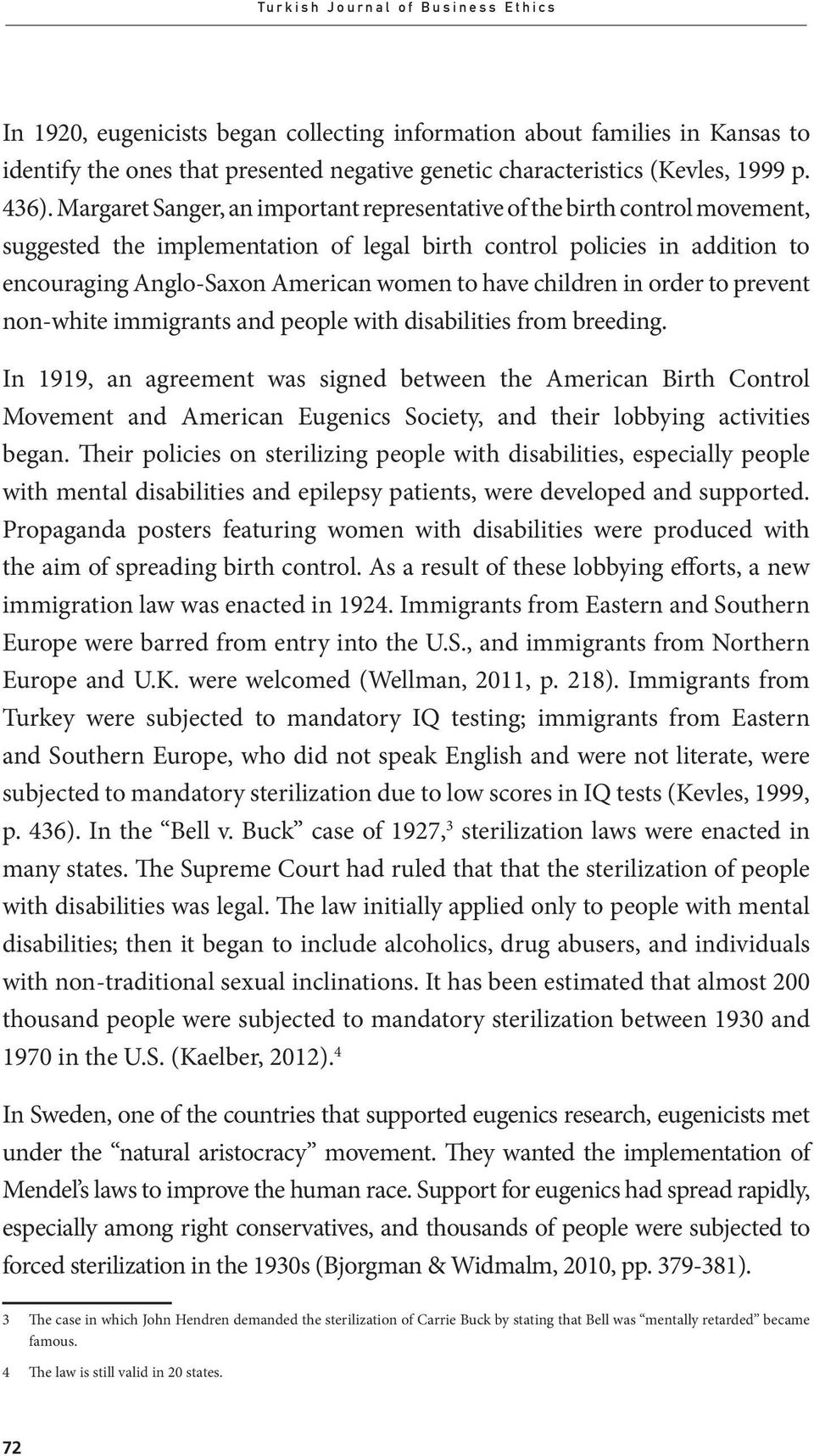 have children in order to prevent non-white immigrants and people with disabilities from breeding.