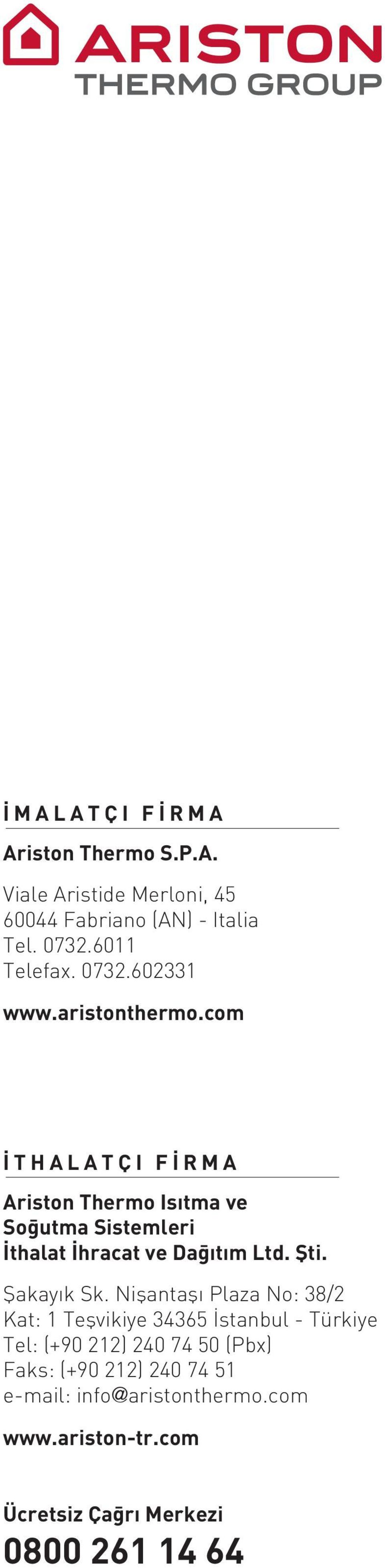 com THALATÇI F RMA Ariston Thermo Is tma ve So utma Sistemleri thalat hracat ve Da ıtım Ltd. fiti. fiakay k Sk.