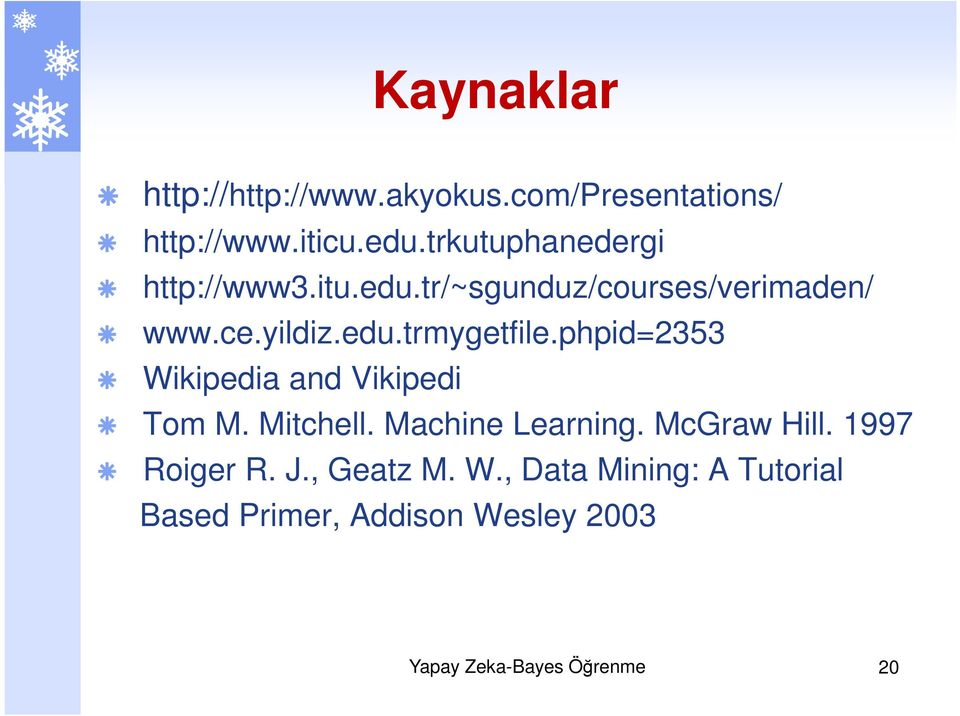 phpid353 Wikipedia and Vikipedi Tom M. Mitchell. Machine Learning. McGraw Hill.
