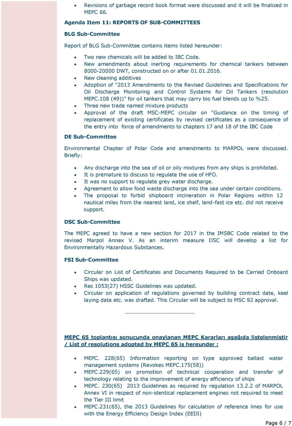 New amendments about inerting requirements for chemical tankers between 8000-20000 DWT, constructed on or after 01.01.2016.