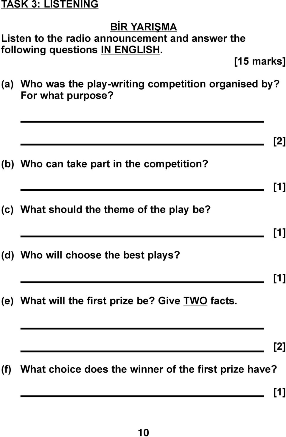 [2] (b) Who can take part in the competition? [1] (c) What should the theme of the play be?