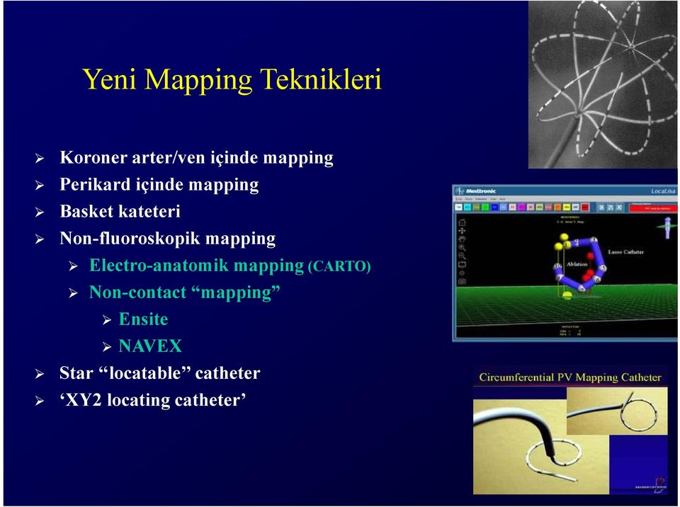mapping Electro-anatomik mapping (CARTO) Non-contact