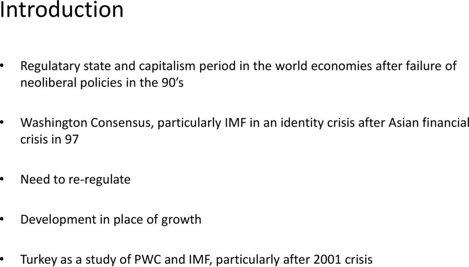in an identity crisis after Asian financial crisis in 97 Need to re-regulate