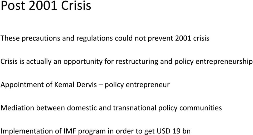 Appointment of Kemal Dervis policy entrepreneur Mediation between domestic and