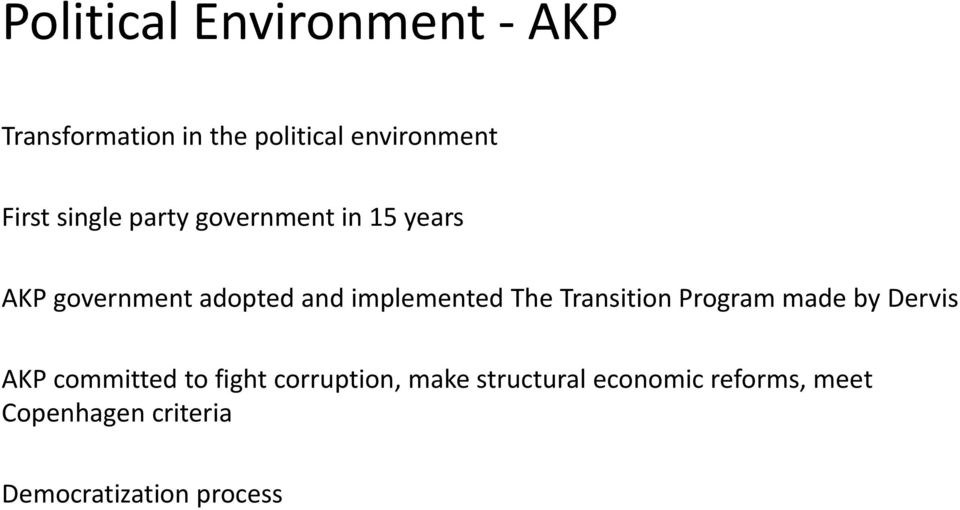 implemented The Transition Program made by Dervis AKP committed to fight