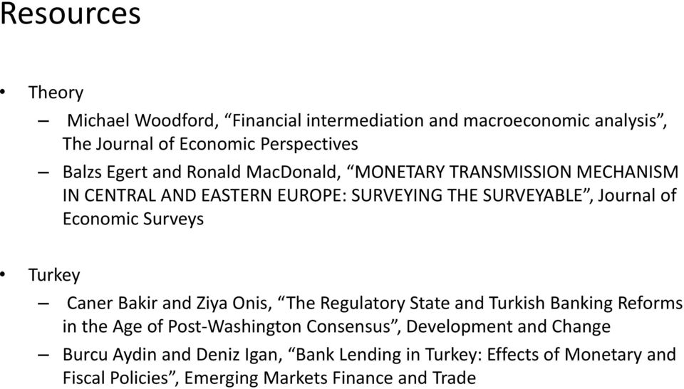 Surveys Turkey Caner Bakir and Ziya Onis, The Regulatory State and Turkish Banking Reforms in the Age of Post-Washington Consensus,