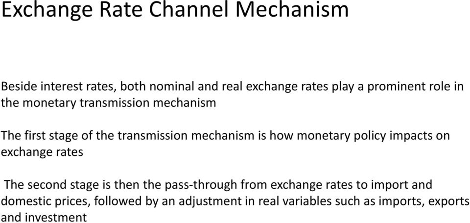 how monetary policy impacts on exchange rates The second stage is then the pass-through from exchange