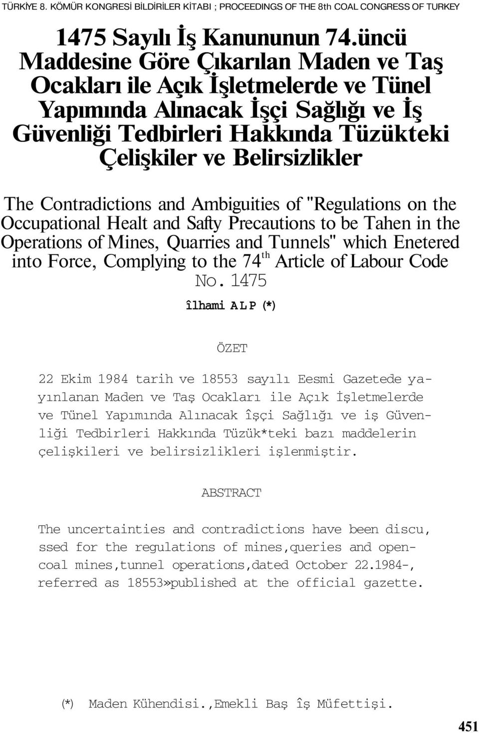 "Contradictions and Ambiguities of ""Regulations on the Occupational Healt and Safty Precautions to be Tahen in the Operations of Mines, Quarries and Tunnels"" which Enetered into Force, Complying to"