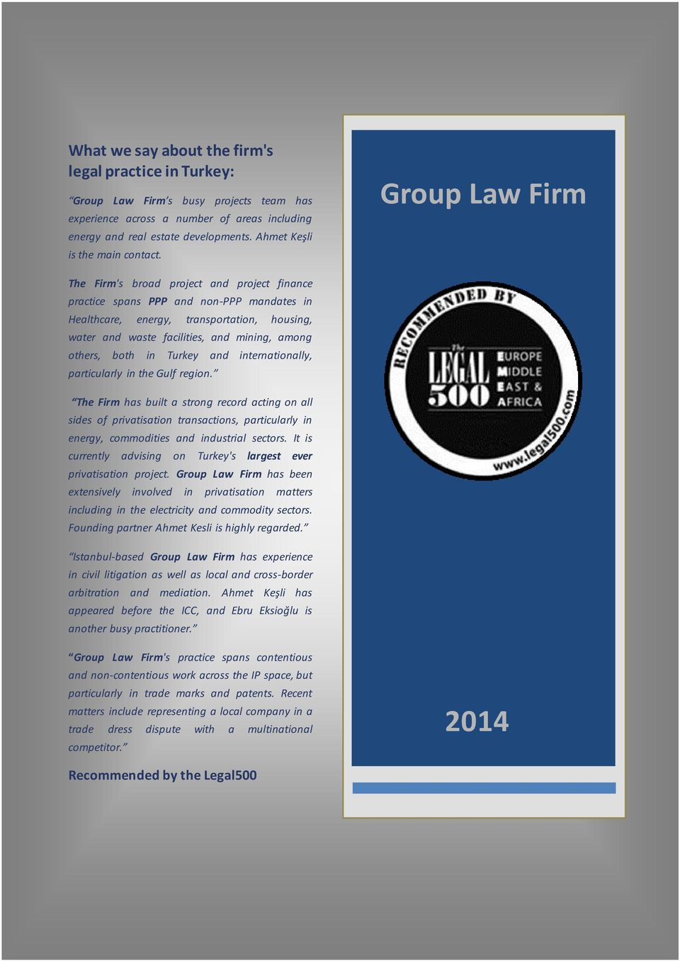 Group Law Firm The Firm's broad project and project finance practice spans PPP and non-ppp mandates in Healthcare, energy, transportation, housing, water and waste facilities, and mining, among