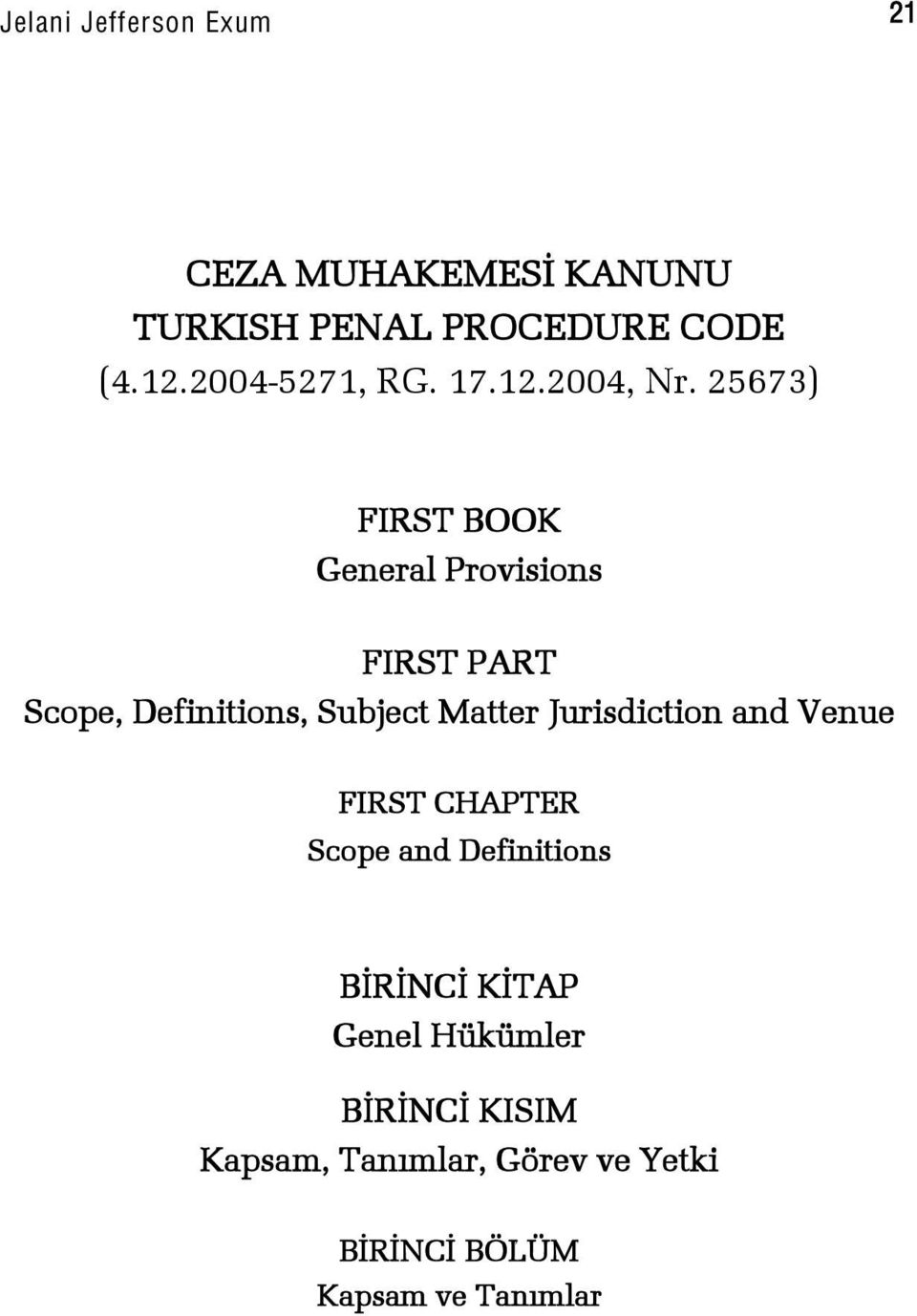 25673) FIRST BOOK General Provisions FIRST PART Scope, Definitions, Subject Matter