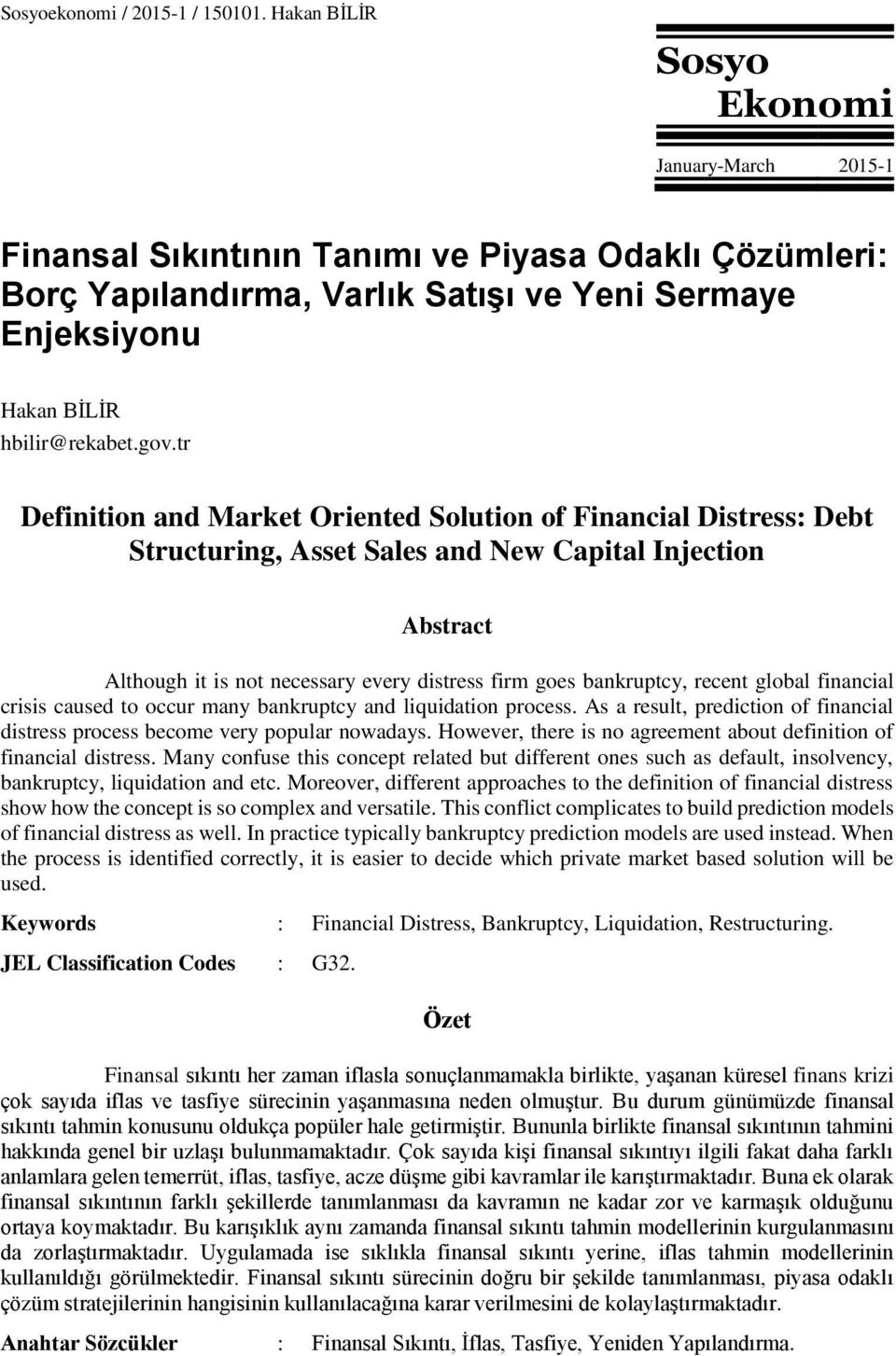 tr Definition and Market Oriented Solution of Financial Distress: Debt Structuring, Asset Sales and New Capital Injection Abstract Although it is not necessary every distress firm goes bankruptcy,