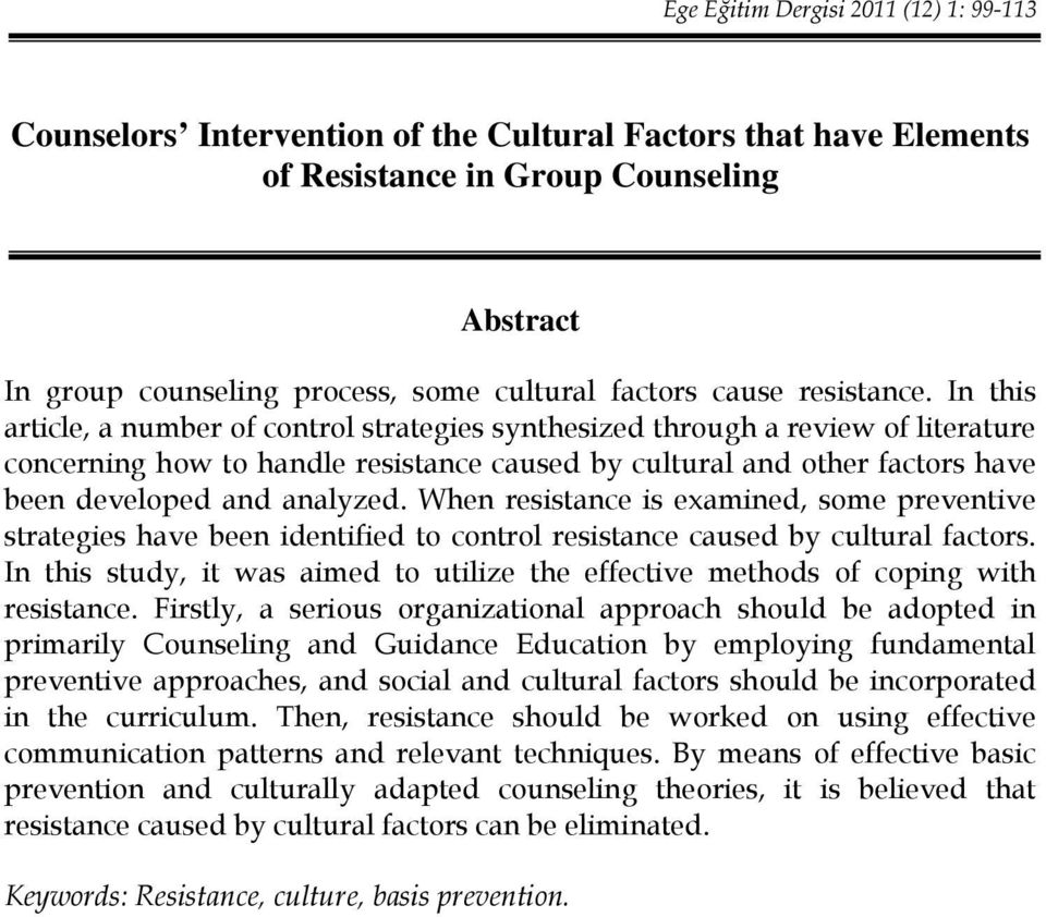 In this article, a number of control strategies synthesized through a review of literature concerning how to handle resistance caused by cultural and other factors have been developed and analyzed.