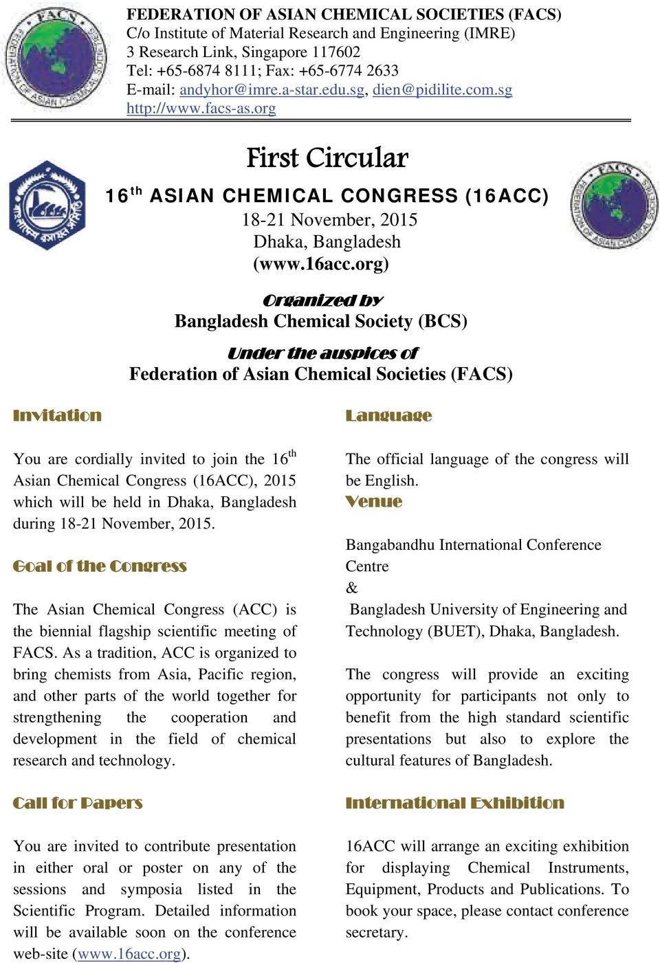 org) Organized by Bangladesh Chemical Society (BCS) Under the auspices of Federation of Asian Chemical Societies (FACS) Invitation You are cordially invited to join the 16 th Asian Chemical Congress
