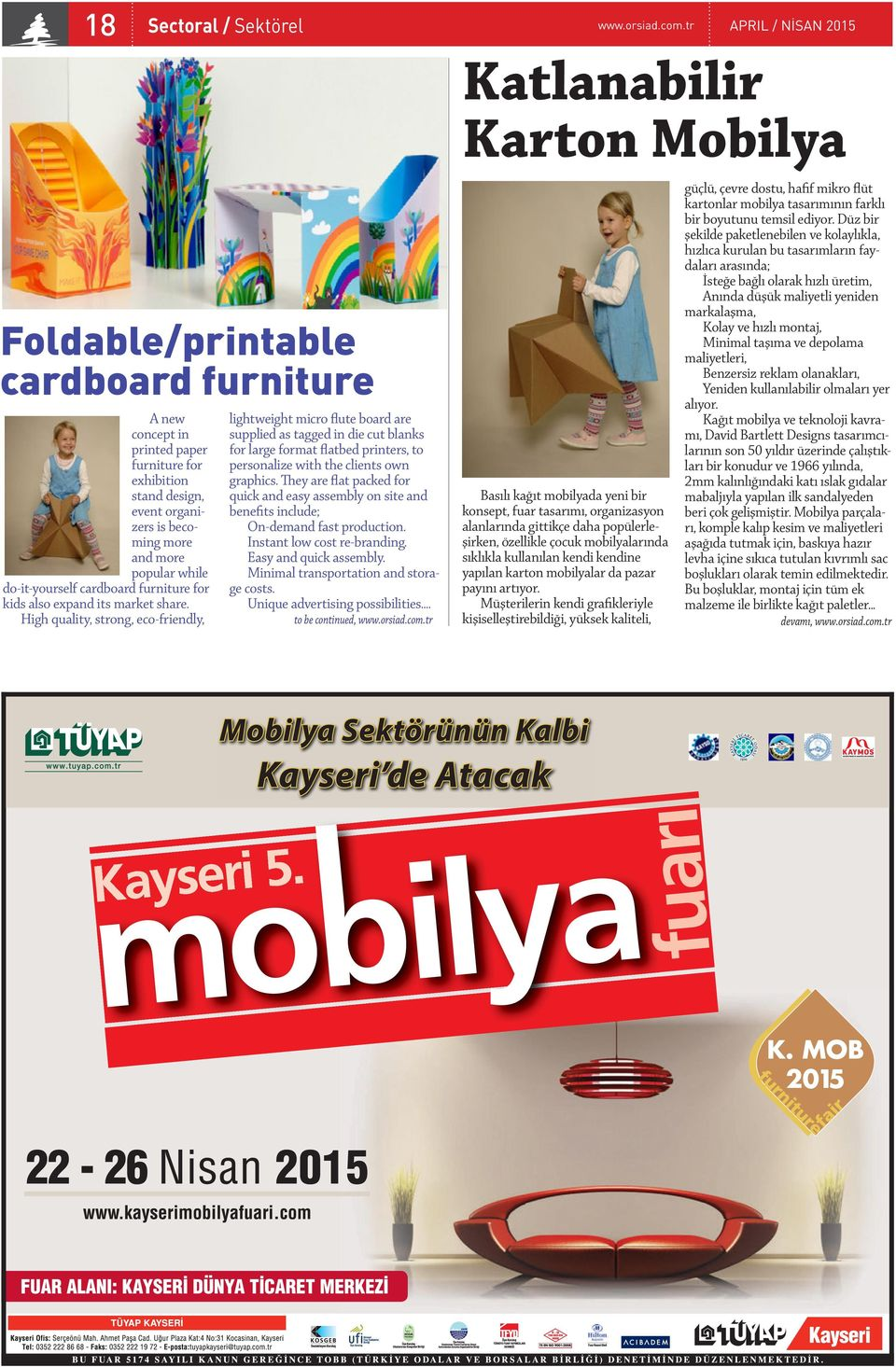 more popular while do-it-yourself cardboard furniture for kids also expand its market share.
