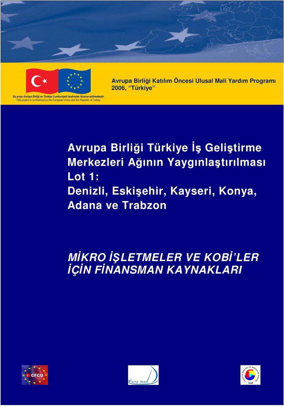 This project is co-financed by the European Union and the Republic of Turkey.