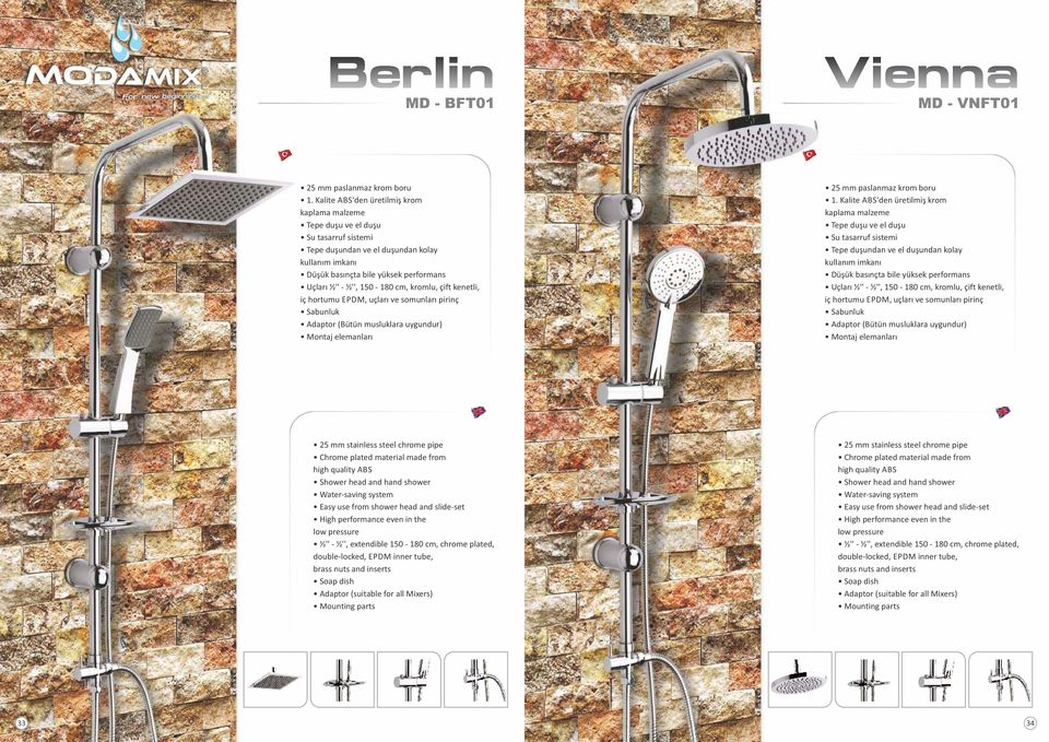 kenetli, iç hortumu EPDM, uçları ve somunları pirinç Shower head and hand shower Easy use from shower head and slide-set High performance even in the low pressure ½'' - ½'', extendible 150-180 cm,