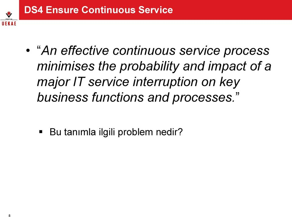of a major IT service interruption on key business