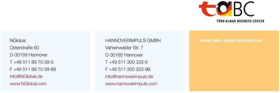 7 D-30165 Hannover T +49 511 300 333-0 F +49 511 300 333-99