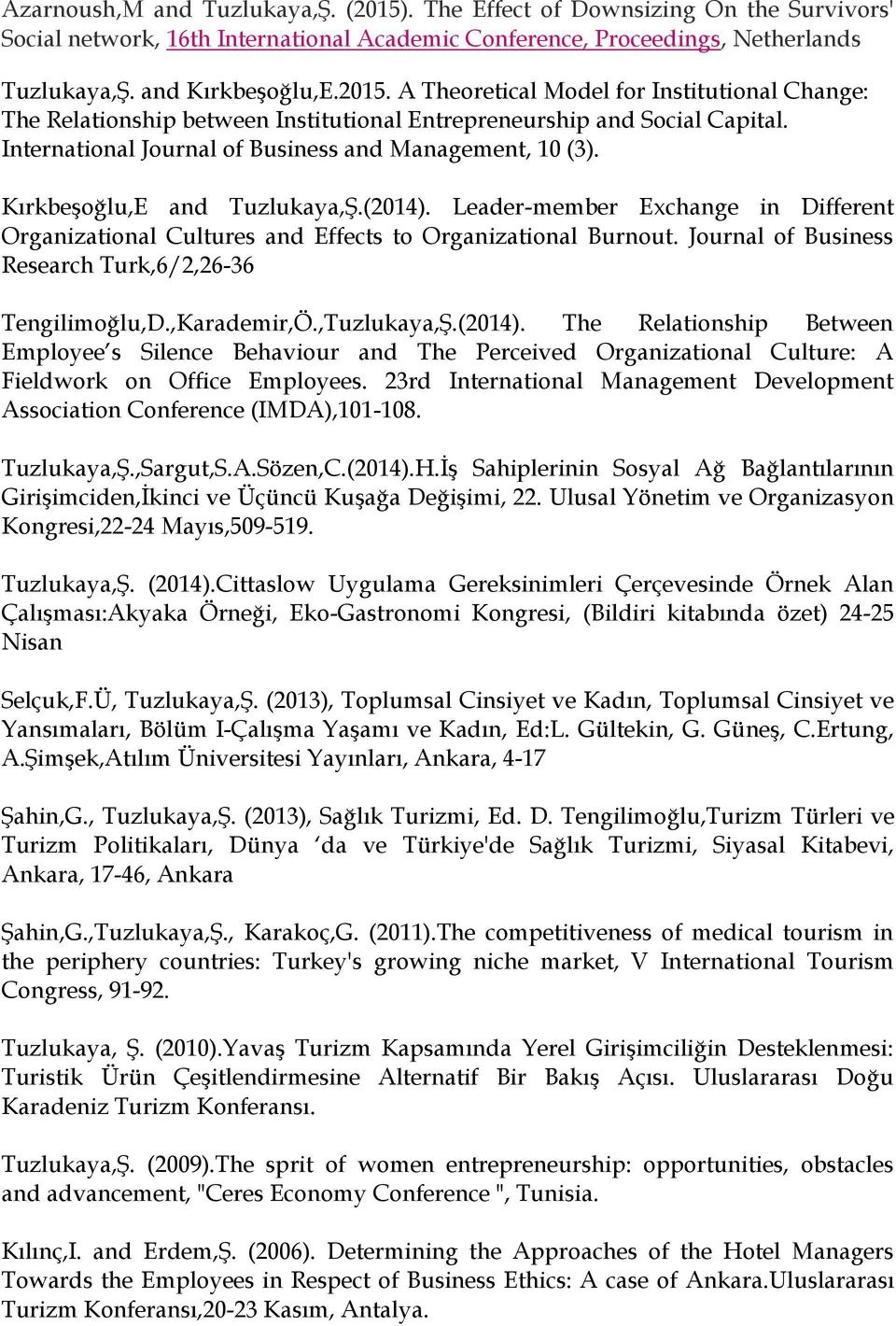 Journal of Business Research Turk,6/2,26-36 Tengilimoğlu,D.,Karademir,Ö.,Tuzlukaya,Ş.(2014).
