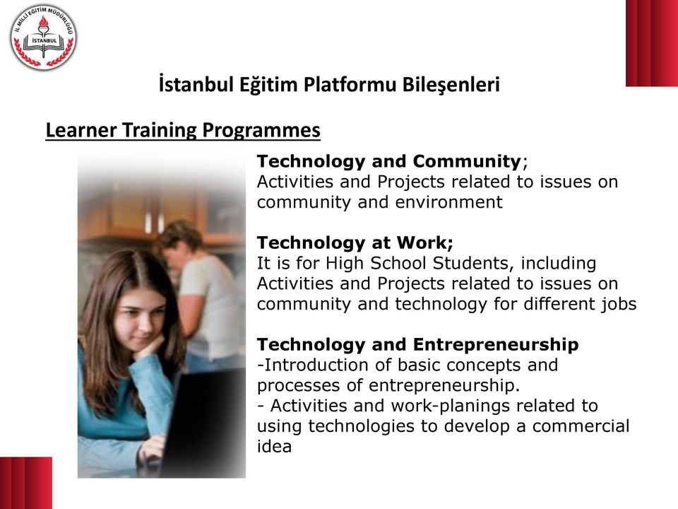related to issues on community and technology for different jobs Technology and Entrepreneurship -Introduction of basic