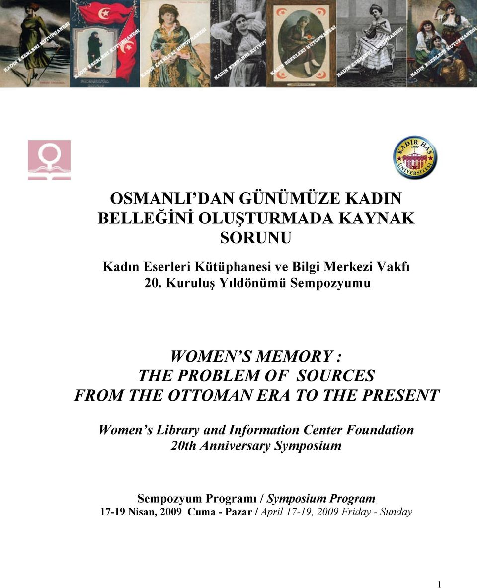 Kuruluş Yıldönümü Sempozyumu WOMEN S MEMORY : THE PROBLEM OF SOURCES FROM THE OTTOMAN ERA TO THE