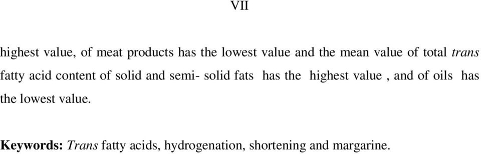 solid fats has the highest value, and of oils has the lowest value.