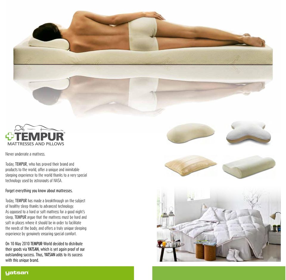 Forget everything you know about mattresses. Today, TEMPUR has made a breakthrough on the subject of healthy sleep thanks to advanced technology.