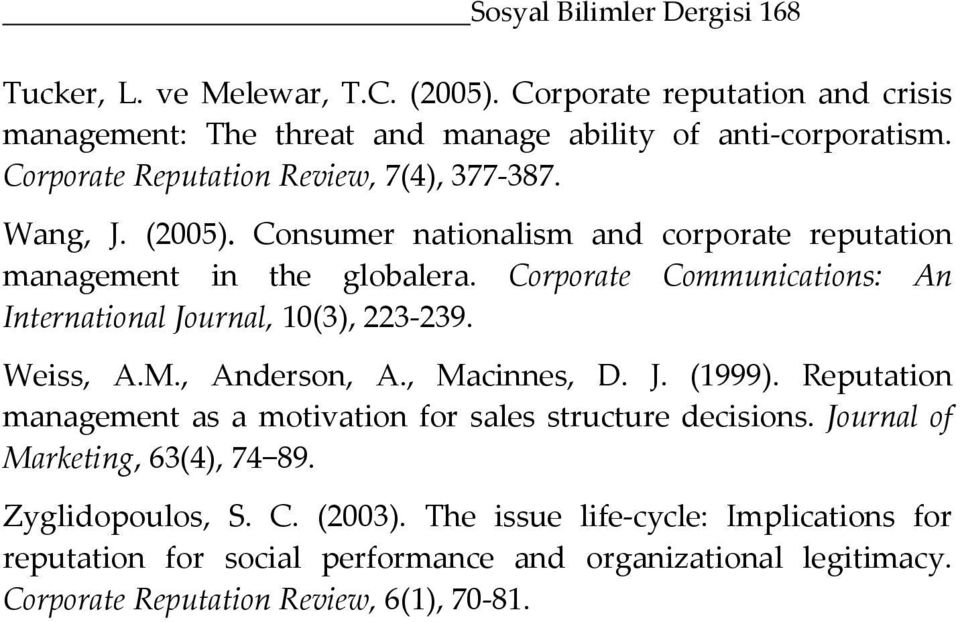 Corporate Communications: An International Journal, 10(3), 223-239. Weiss, A.M., Anderson, A., Macinnes, D. J. (1999).