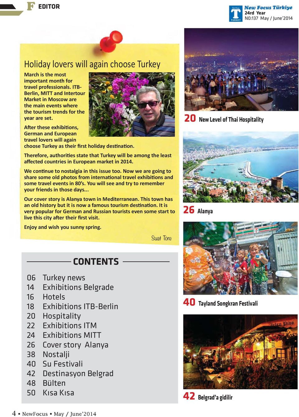 .. Our cover story is Alanya town in Mediterranean. This town has very popular for German and Russian tourists even some start to Enjoy and wish you sunny spring.