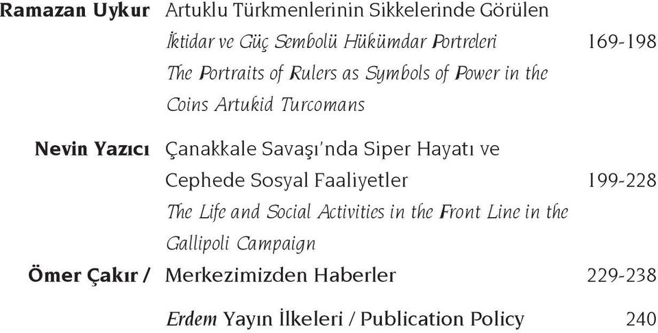 Siper Hayatı ve Cephede Sosyal Faaliyetler 199-228 The Life and Social Activities in the Front Line in the
