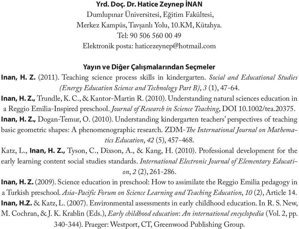 Social and Educational Studies (Energy Education Science and Technology Part B), 3 (1), 47-64. Inan, H. Z., Trundle, K. C., & Kantor-Martin R. (2010).