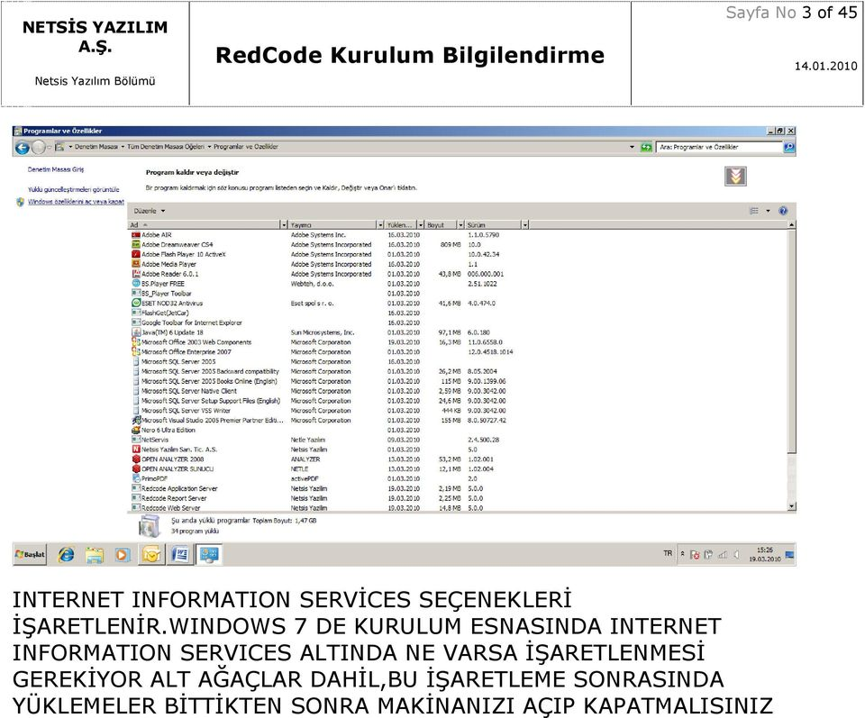 WINDOWS 7 DE KURULUM ESNASINDA INTERNET INFORMATION SERVICES ALTINDA