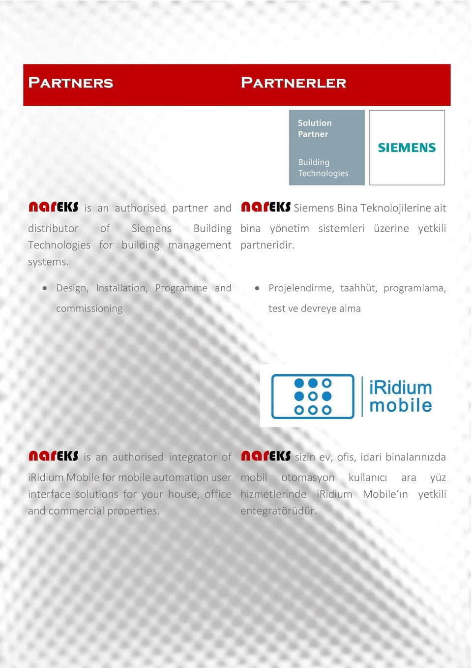 Projelendirme, taahhüt, programlama, test ve devreye alma nareks is an authorised integrator of iridium Mobile for mobile automation user interface