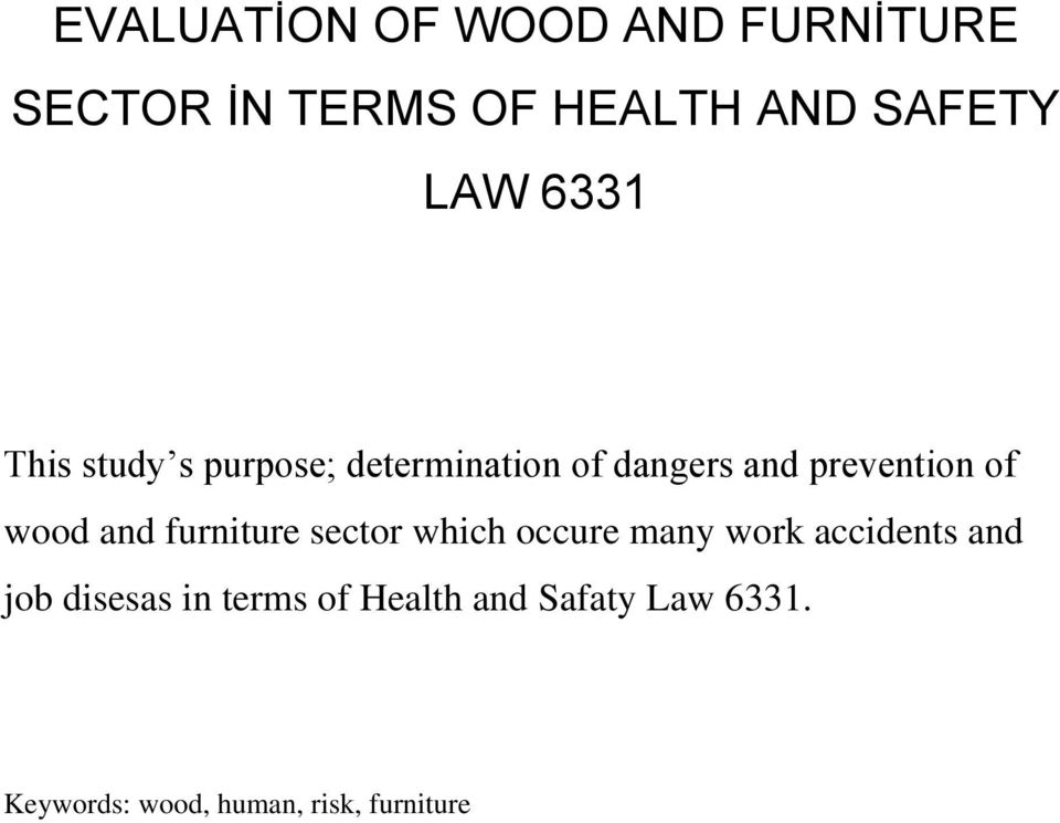and furniture sector which occure many work accidents and job disesas in