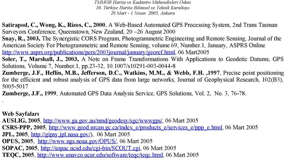 , 2003, The Synergistic CORS Program, Photogrammetric Engineering and Remote Sensing, Journal of the American Society For Photogrammetric and Remote Sensing, volume 69, Number.