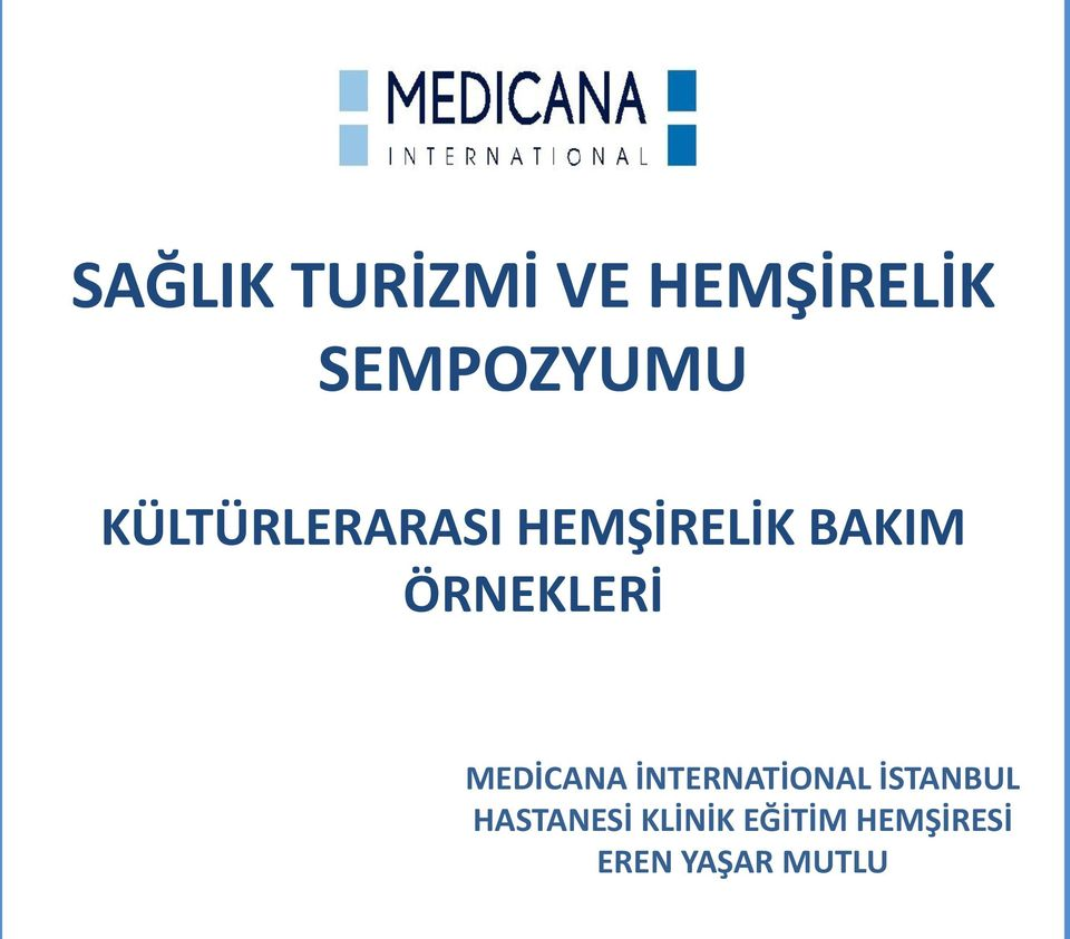 ÖRNEKLERİ MEDİCANA İNTERNATİONAL