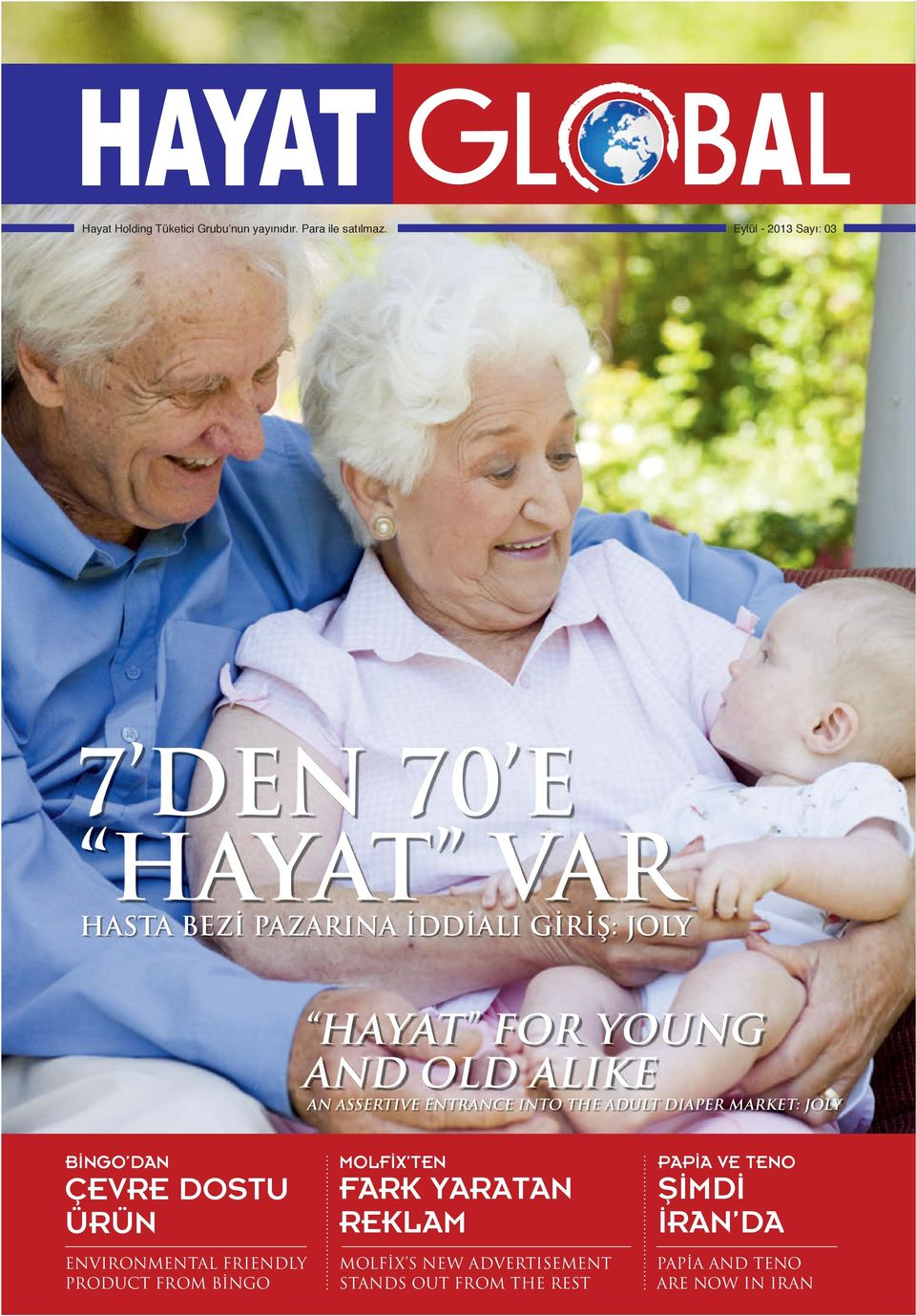 ve teno ÇEVRE DOSTU ÜRÜN HAYAT FOR YOUNG AND OLD ALIKE AN ASSERTIVE ENTRANCE INTO THE ADULT DIAPER MARKET: