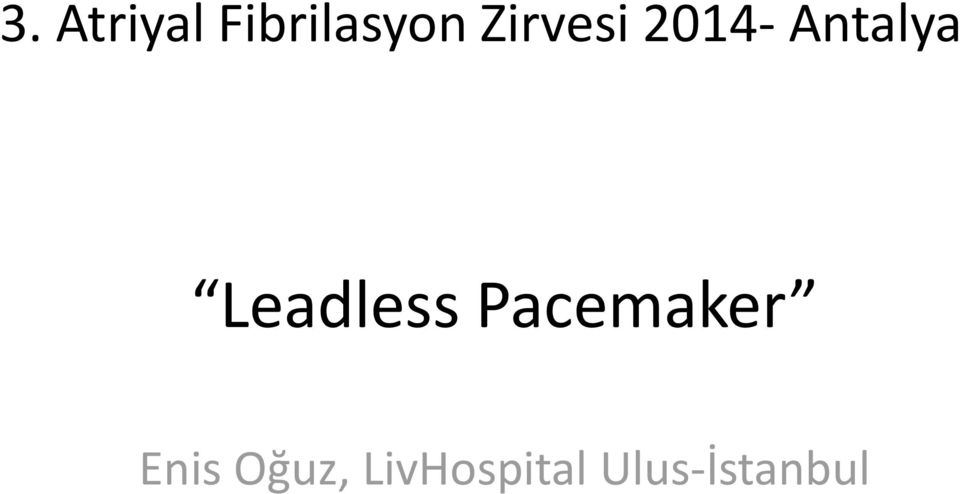 Leadless Pacemaker Enis