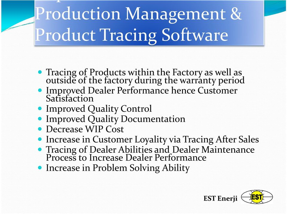 Quality Control Improved Quality Documentation Decrease WIP Cost Increase in Customer Loyality via Tracing After Sales