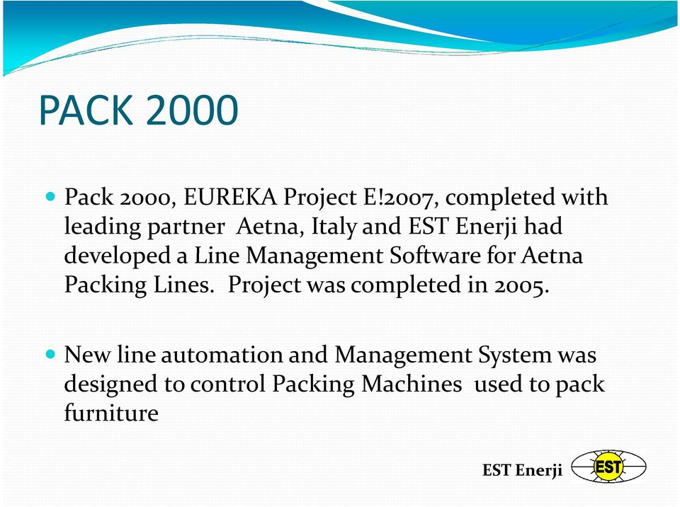 Line Management Software for Aetna Packing Lines.